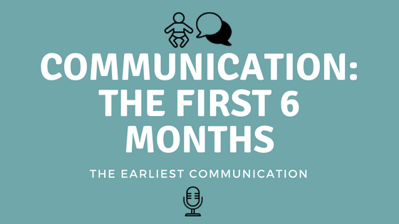 How Babies Communicate in the First 6 Months