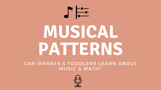 Can Infants & Toddlers Learn About Music and Math?