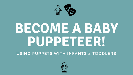 Using Puppets With Infants and Toddlers