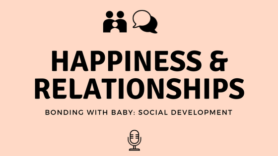 Bonding With Baby – Infant and Toddler Social Development