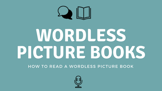 How to Read a Wordless Picture Book