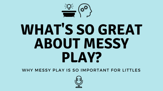 What's So Important About Messy Play?