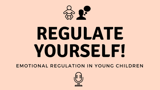 Emotional Regulation in Young Children