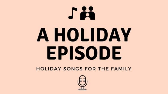 Holiday Songs For The Family