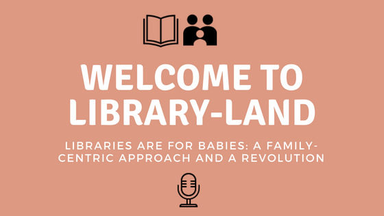 Libraries Are For Babies