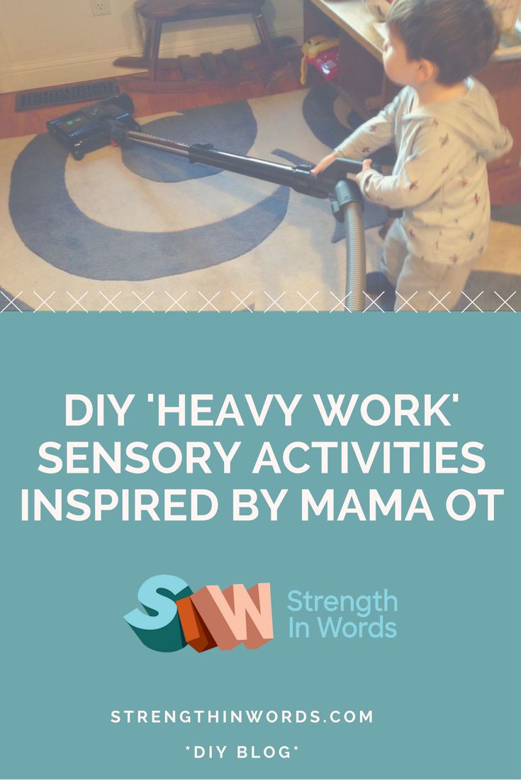 DIY Heavy Work Activities, Inspired by Mama OT - Strength In