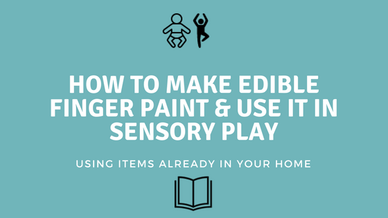 DIY Edible Finger Paint & Sensory Play