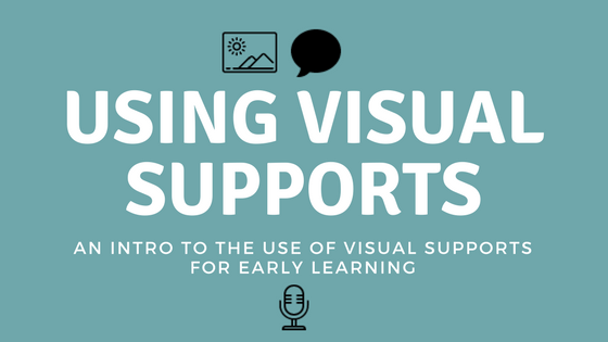 Using Visual Supports For Early Learning