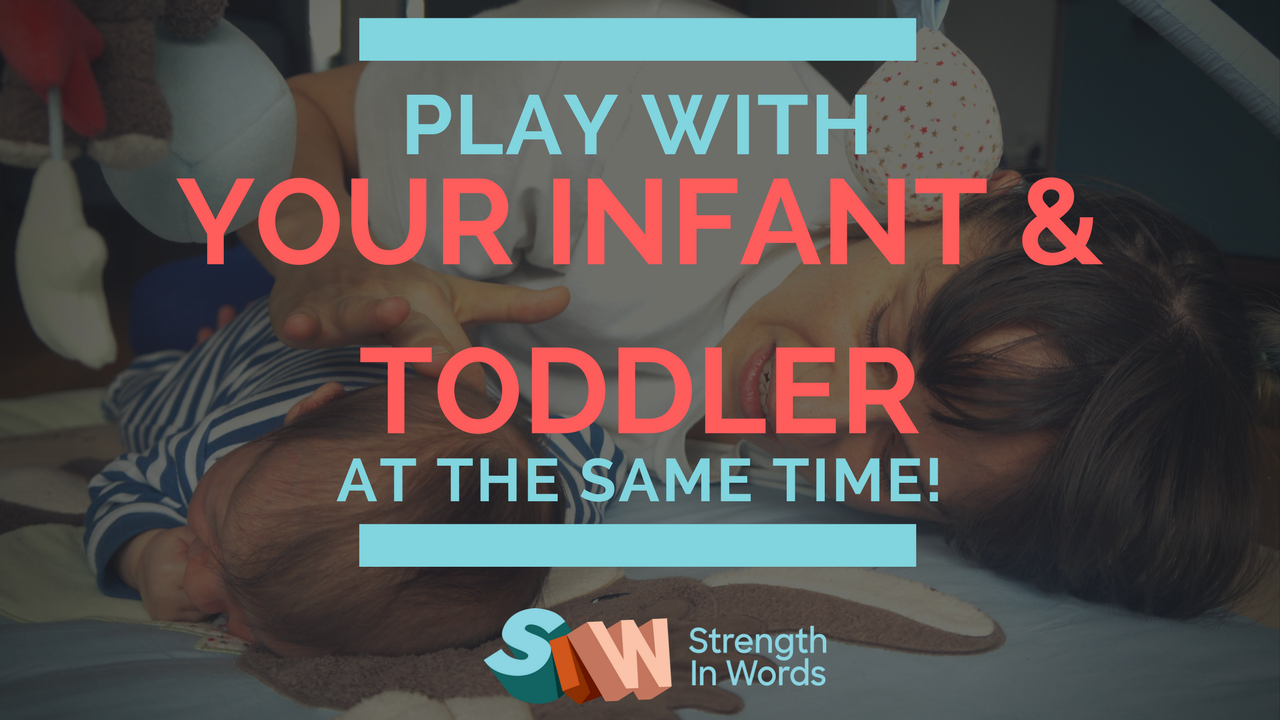 Play With Your Infant and Toddler at the Same Time