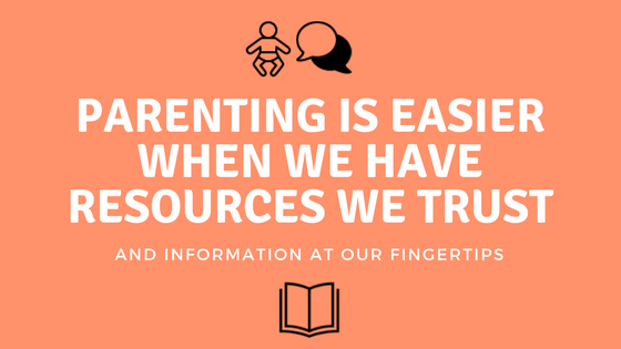 Parenting Is Easier When We Have Resources We Trust