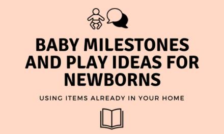 Baby Milestones and Play Ideas For Newborns