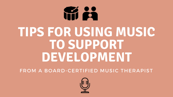 Tips For Using Music To Support Early Development