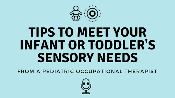 Tips To Meet Your Infant or Toddler's Sensory Needs