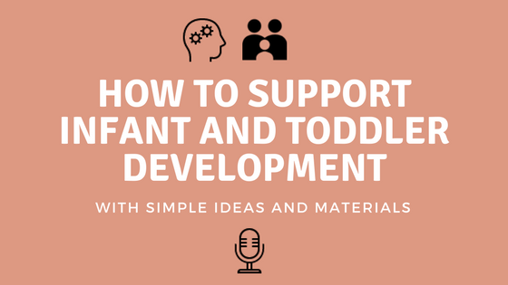 How to Support Infant and Toddler Development