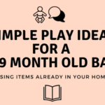 Simple Play Ideas for a 6-9 Month Old Baby