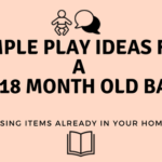 Simple Play Ideas for a 12-18 Month Old Baby