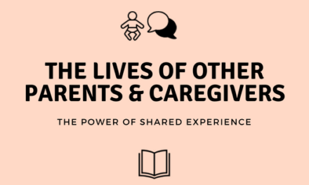 The Lives Of Other Parents and Caregivers: The Power of Shared Experience