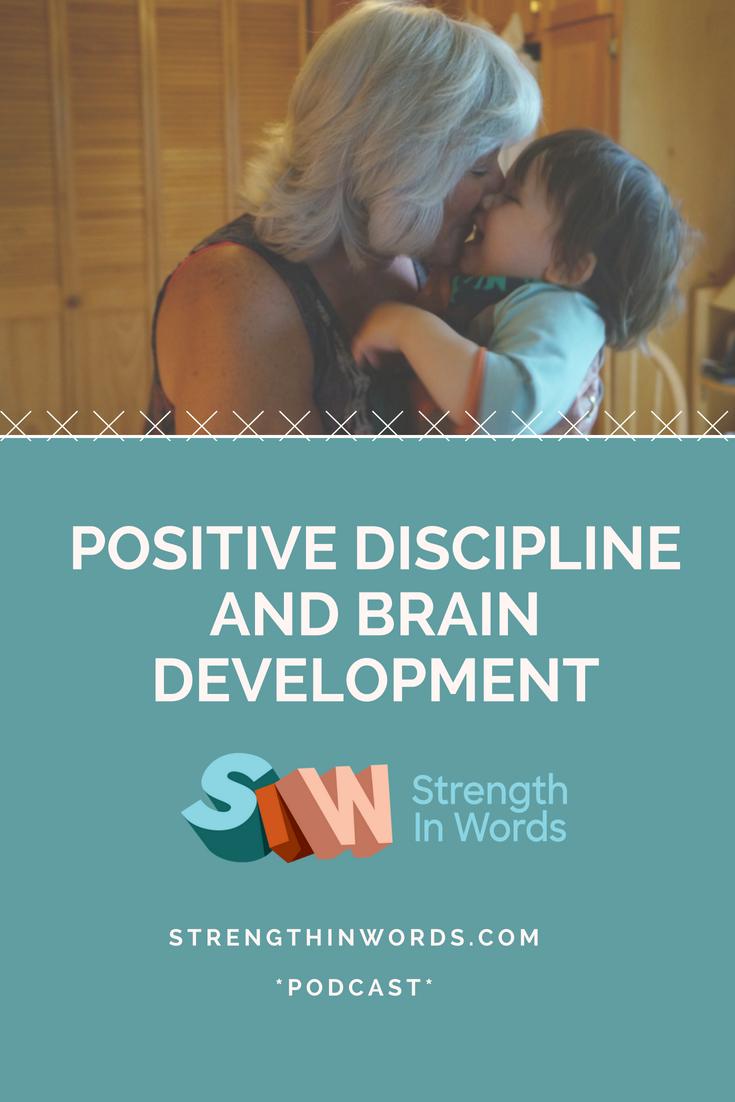 Positive Discipline and Brain Development - Strength In Words