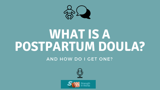 e31334221bf What Is A Postpartum Doula? - Strength In Words