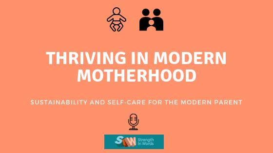 Thriving In Modern Motherhood - Strength In Words